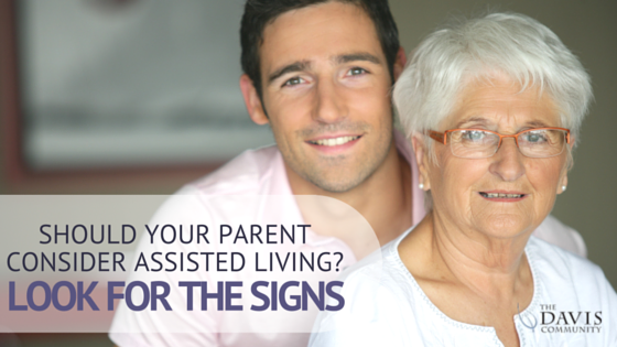 Should Your Parents Consider Assisted Living? - Signs to Look For