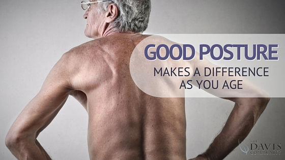 Good Posture Makes a Difference as you Age