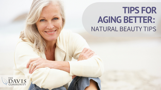 Tips for Aging - Natural Beauty Tips