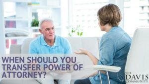 When is it time to transfer power of attorney?