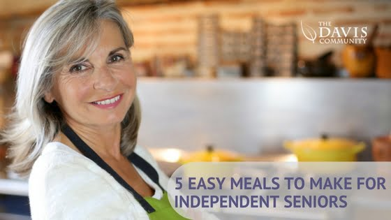 5 Easy Meals to Make for Independent Seniors