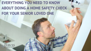 Doing a home safety check for your senior loved one