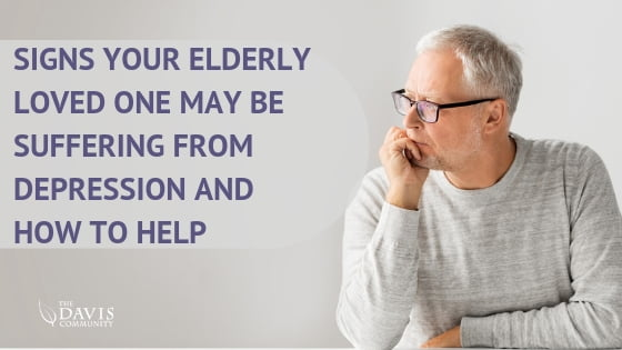 Is your elderly loved one suffering from depression? Check out these signs to look for and know how you can help!