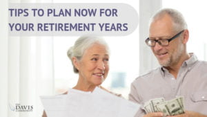 Why wait to plan for your retirement? Here are some tips to help you plan now for your golden years.