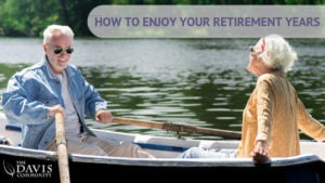 Let your retirement years be the best years of your life!