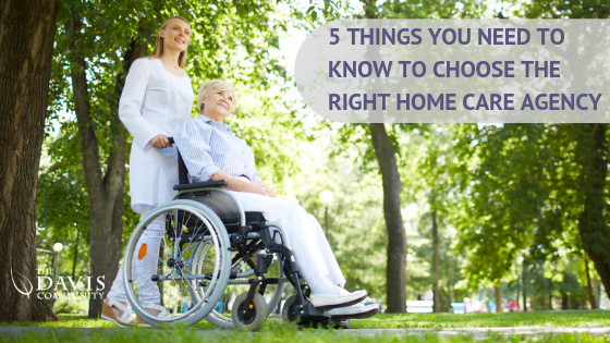 Here are 5 tips to help you choose the right home care agency for you!
