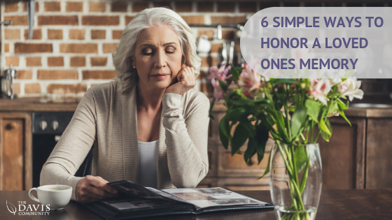 Here are six simple ways to honor loved one's memory.
